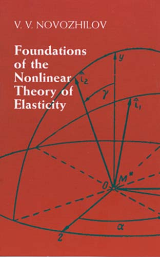 Foundations for the Nonlinear Theory of Elasticity By Novozhilov, V. V.